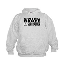 Swing Dance is my superpower Hoody