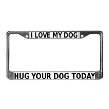 I Love My Dog License Plate Frame