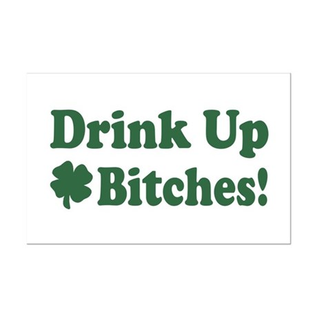 Drink Up Bitches Mini Poster Print