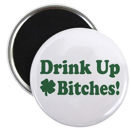 "Drink Up Bitches 2.25"" Magnet (10 pack)"