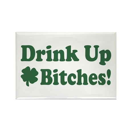 Drink Up Bitches Rectangle Magnet (10 pack)