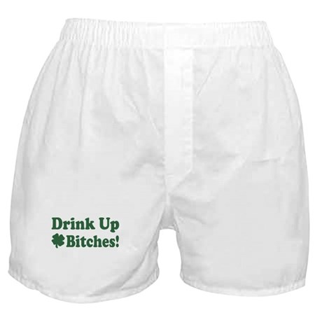 Drink Up Bitches Boxer Shorts