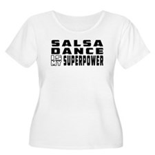 Salsa Dance is my superpower T-Shirt