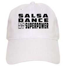 Salsa Dance is my superpower Baseball Cap