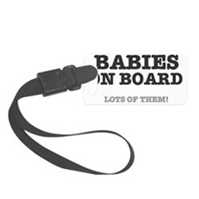 BABIES ON BOARD - LOTS OF THEM! Luggage Tag