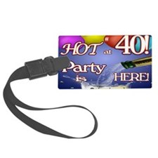 Hot at 40 Party Large Luggage Tag