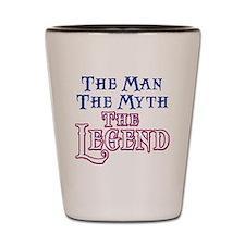 Man Myth Legend Shot Glass