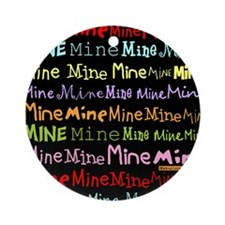 Mine Mine Mine Tote Bag Round Ornament