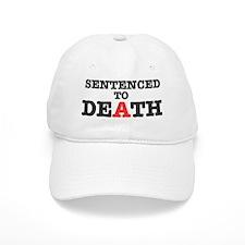 SENTENCED TO DEATH Baseball Cap
