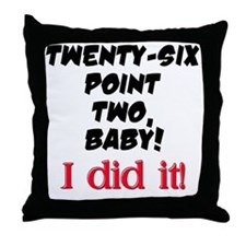Twenty-six point two Throw Pillow