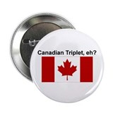 Canadian Triplet-eh? Button