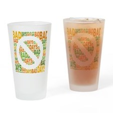 No Bad Days Drinking Glass