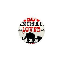 Circus Animals are Loved Mini Button