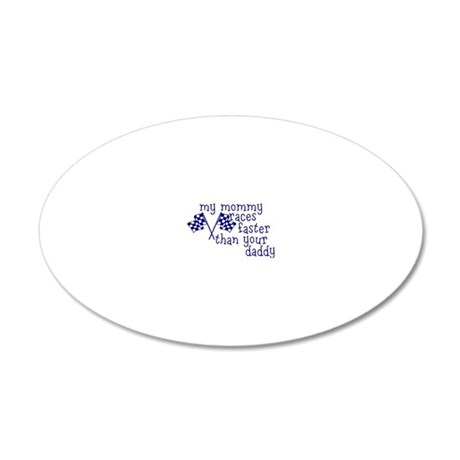 My Mommy Races Faster Than Y 20x12 Oval Wall Decal