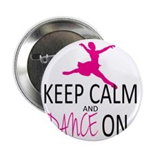 "Keep Calm and Dance On 2.25"" Button"
