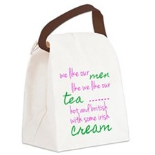 We Like Our Men Like We Like Our  Canvas Lunch Bag