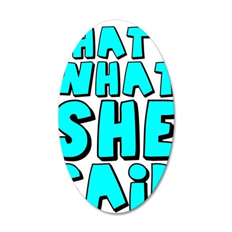 Thats what she said 35x21 Oval Wall Decal