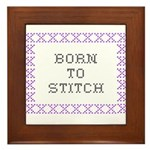 Born to Stitch - Cross Stitch Framed Tile