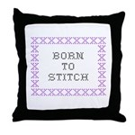 Born to Stitch - Cross Stitch Throw Pillow