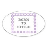Born to Stitch - Cross Stitch Oval Sticker