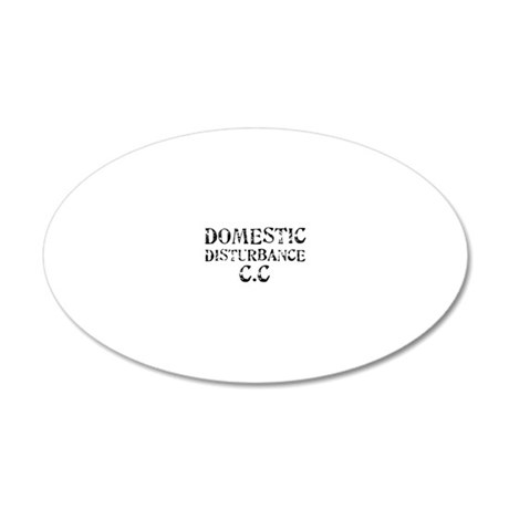 Domestic Disturbance CC 20x12 Oval Wall Decal