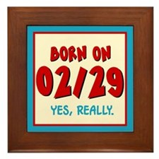 Born On 02/29 Framed Tile