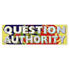 Question Authority (bumper sticker)