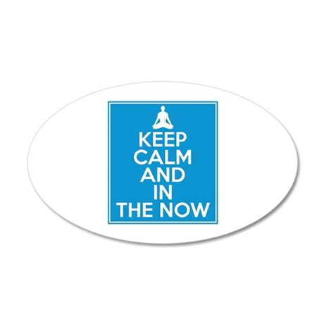 Keep Calm and In the Now 35x21 Oval Wall Decal
