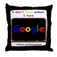 i dont need school Throw Pillow