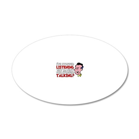 Ive Stopped Listening 20x12 Oval Wall Decal