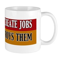 Business Creates Jobs Obama Destroys Th Mug