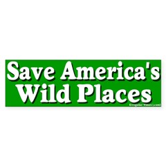 Save America's Wild Places Bumper Sticker