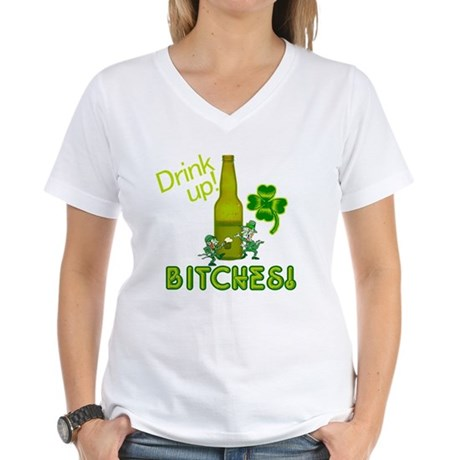 Drink Up Bitches! St. Patricks Day Women's V-Neck
