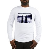 Overwhelmed Long Sleeve T-Shirt