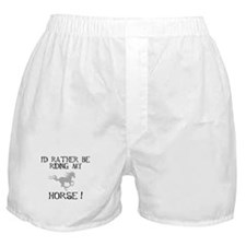 Rather...Horse! Boxer Shorts
