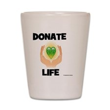 DONATE LIFE Shot Glass