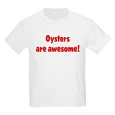 Oysters are awesome Kids T-Shirt
