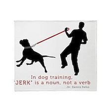 Dog Training - Jerk is Noun Throw Blanket