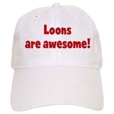 Loons are awesome Baseball Cap
