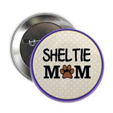 "Sheltie Dog Mom 2.25"" Button (100 pack)"