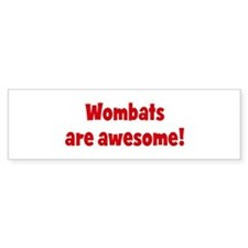 Wombats are awesome Bumper Bumper Sticker