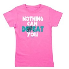 Nothing Can Defeat You Girl's Tee