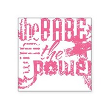 "The Babe With The Power (Gi Square Sticker 3"" x 3"""