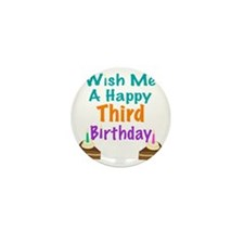 Wish me a happy Third Birthday Mini Button