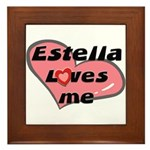 estella loves me  Framed Tile