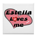 estella loves me  Tile Coaster