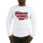 estella loves me Long Sleeve T-Shirt