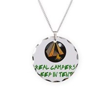 Real Campers Sleep in Tents  Necklace