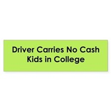 Driver Carries No Cash Bumper Bumper Sticker