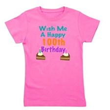 Wish me a happy 100th Birthday Girl's Tee
